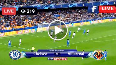 Photo of Chelsea VS Villarreal UEFA Super Cup – Final LIVE Football Score 11 Aug 2021